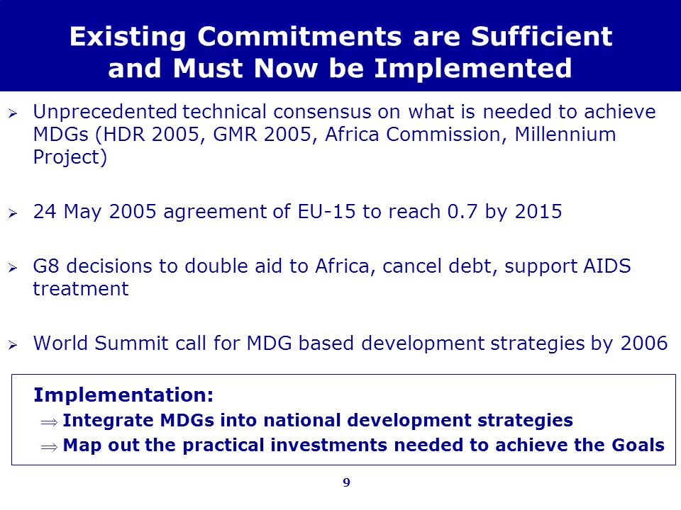 Existing Commitments are Sufficient and Must Now be Implemented