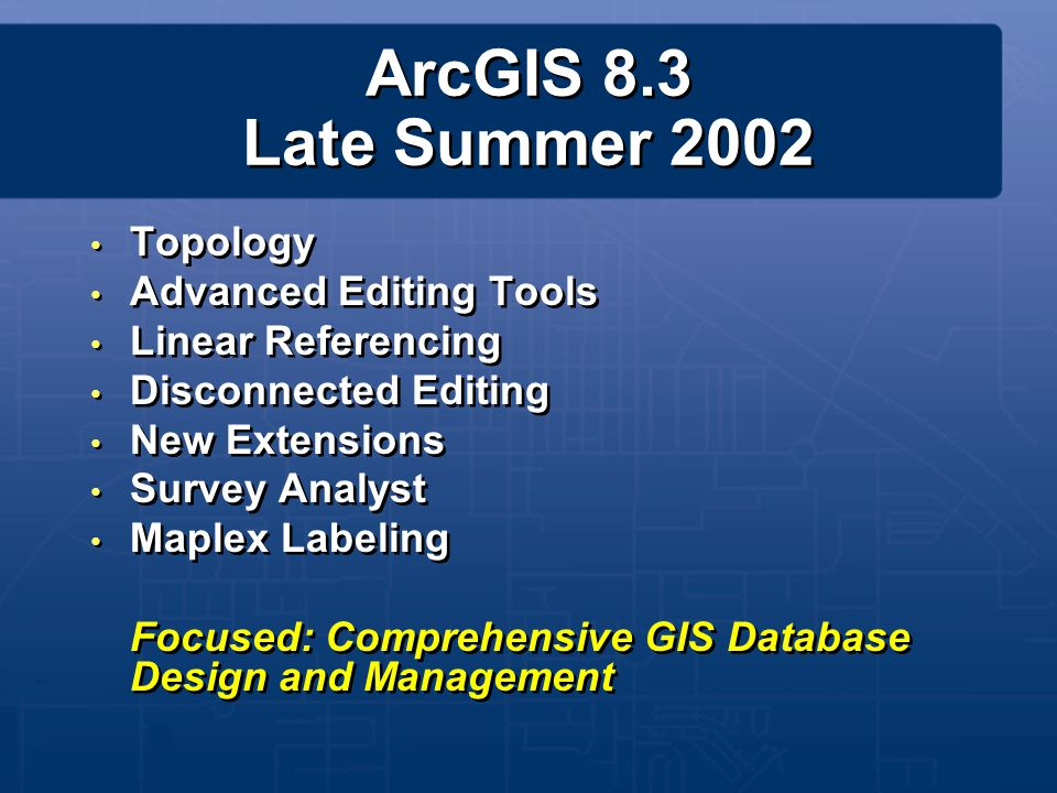 ArcGIS 8.3 Late Summer 2002 Topology Advanced Editing Tools