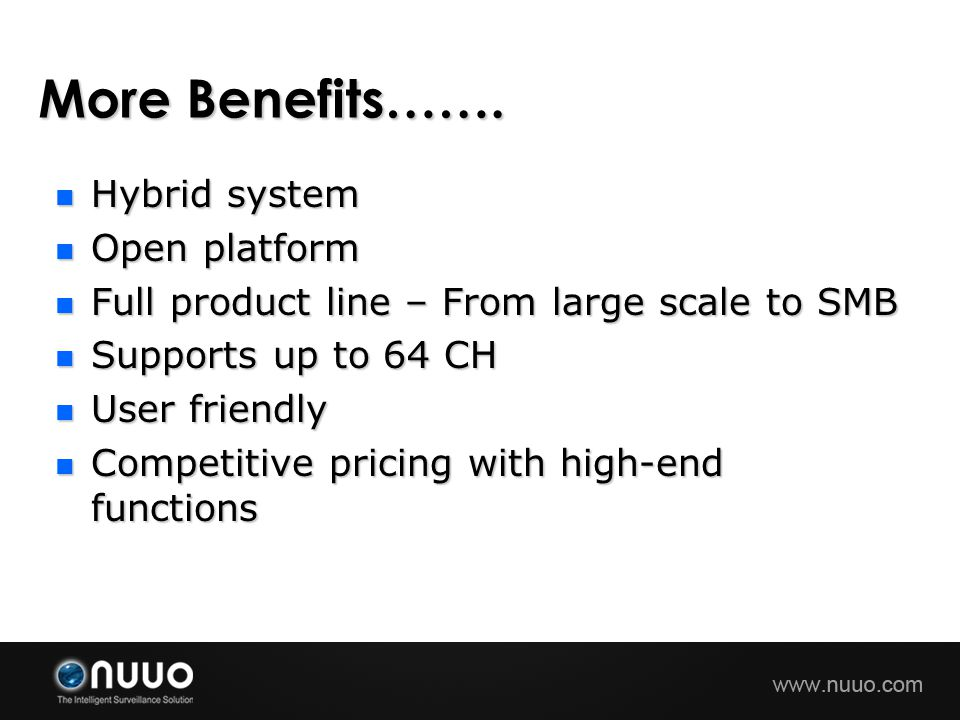 More Benefits……. Hybrid system Open platform