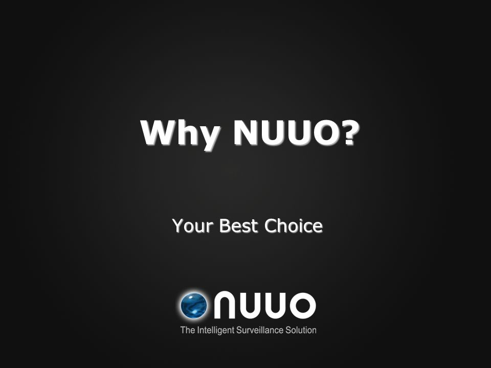 Why NUUO Your Best Choice