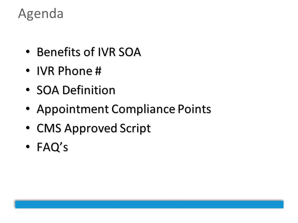 Agenda Benefits of IVR SOA IVR Phone # SOA Definition