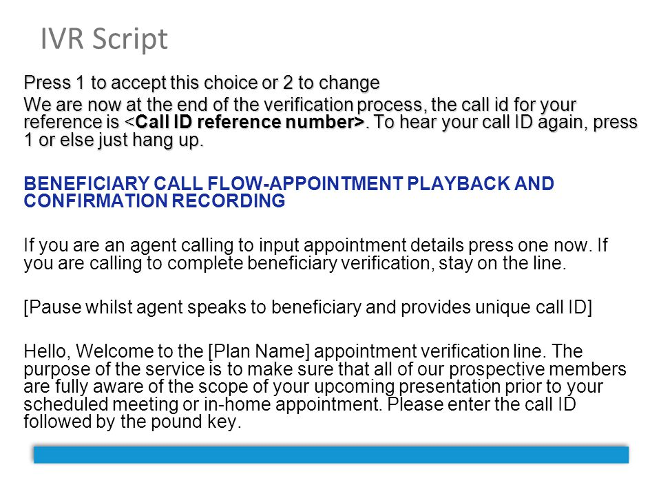 IVR Script Press 1 to accept this choice or 2 to change