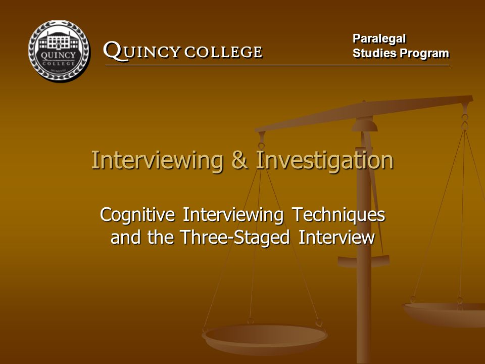 Interviewing & Investigation Cognitive Interviewing Techniques and the Three-Staged Interview