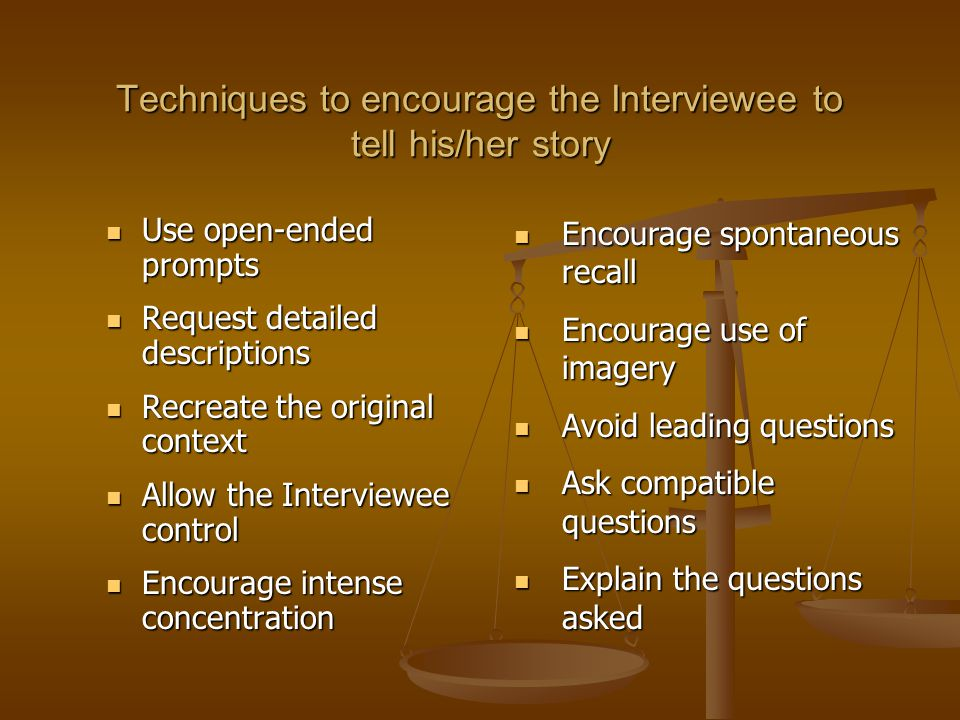 Techniques to encourage the Interviewee to tell his/her story