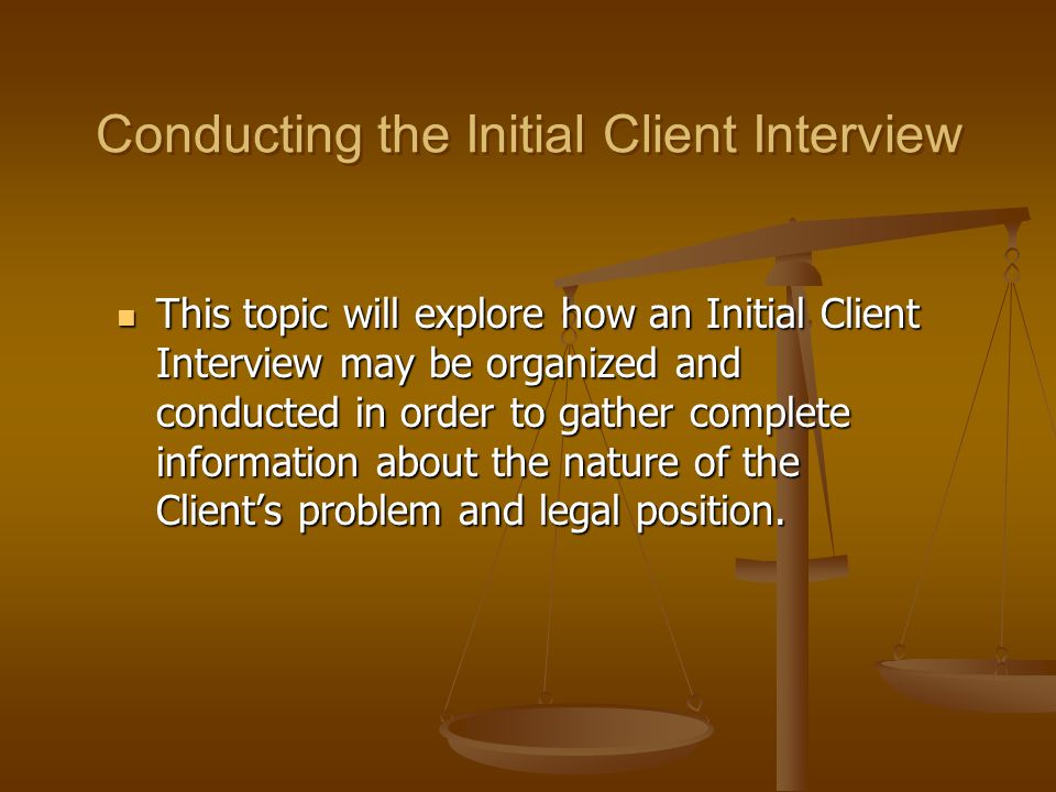 Conducting the Initial Client Interview