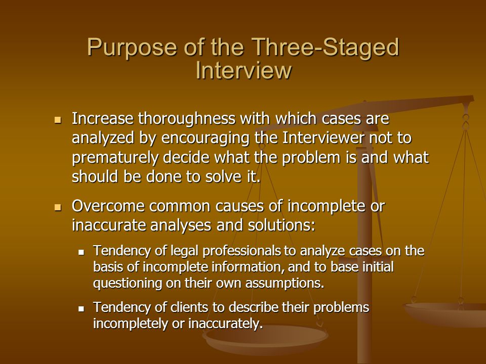 Purpose of the Three-Staged Interview
