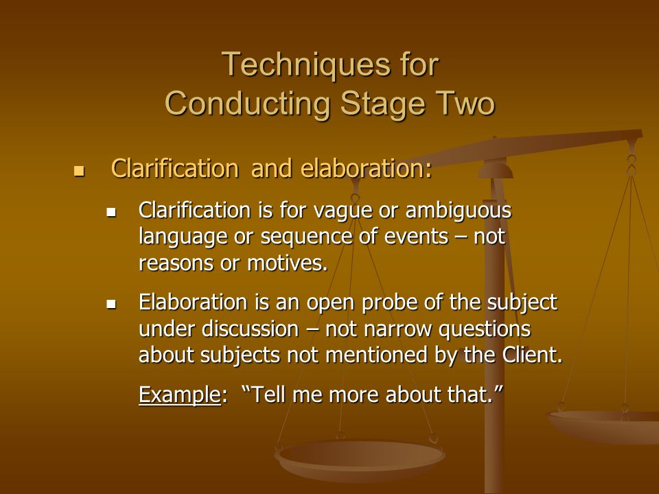 Techniques for Conducting Stage Two