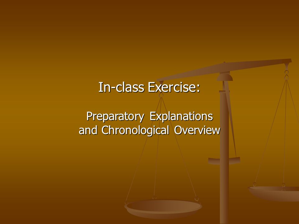 In-class Exercise: Preparatory Explanations and Chronological Overview