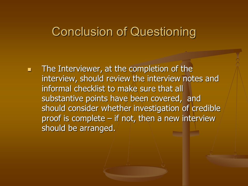 Conclusion of Questioning