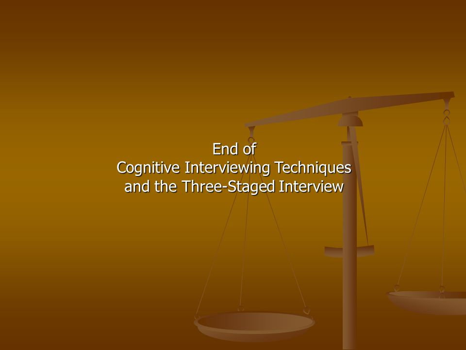 Cognitive Interviewing Techniques and the Three-Staged Interview