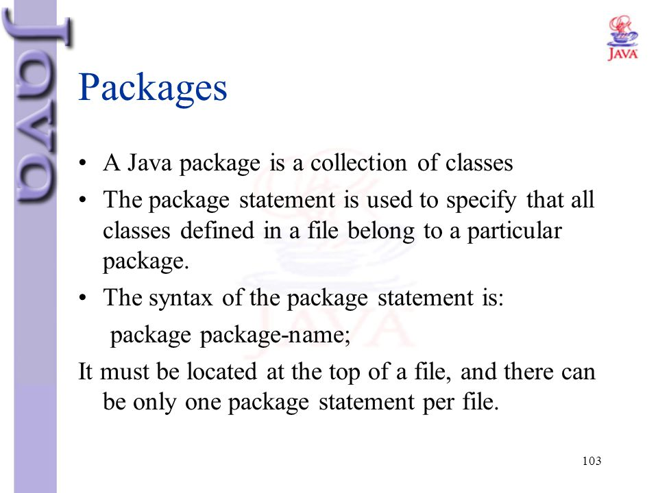 Packages A Java package is a collection of classes