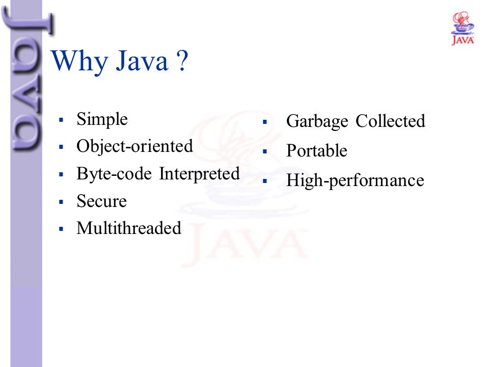 Why Java Simple Object-oriented Byte-code Interpreted Secure