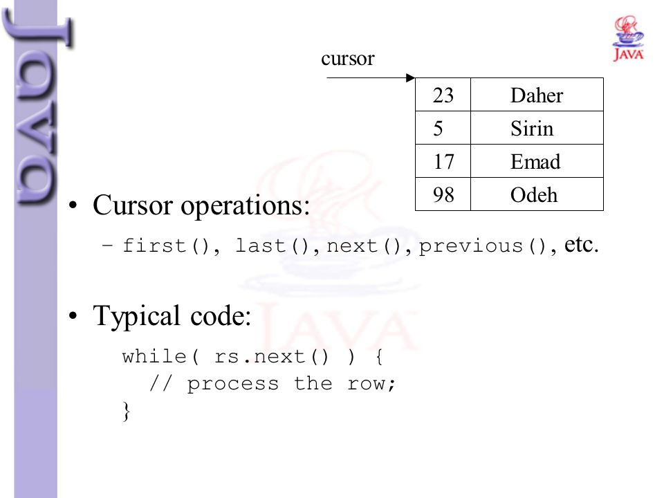 Cursor operations: Typical code: