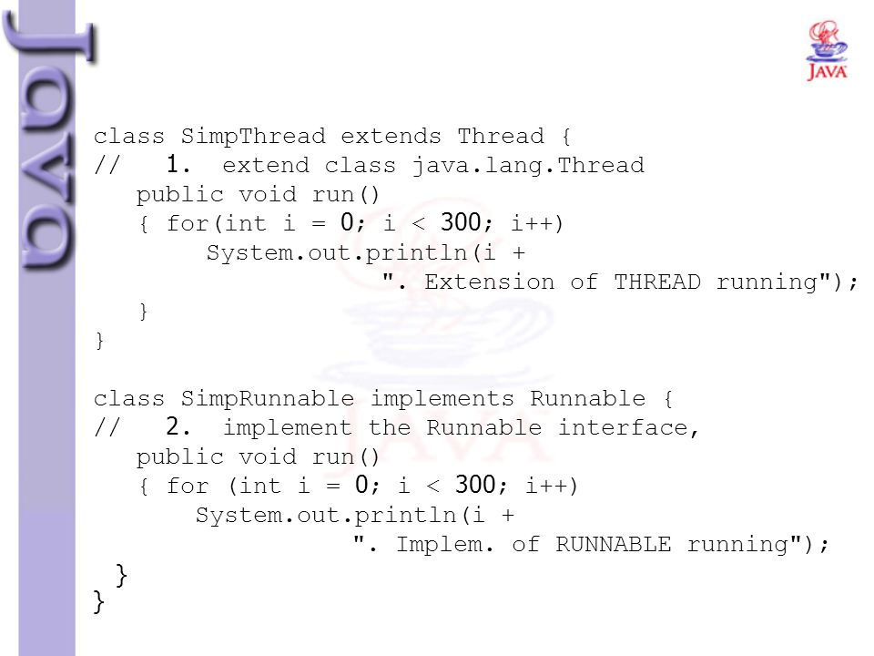 class SimpThread extends Thread { // 1. extend class java. lang