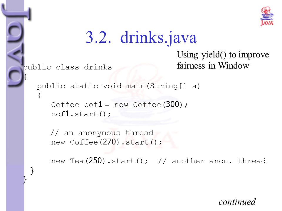 3.2. drinks.java Using yield() to improve fairness in Window continued