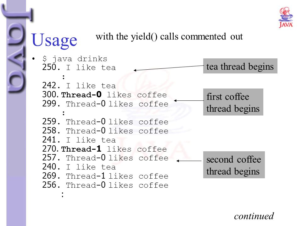 Usage with the yield() calls commented out tea thread begins