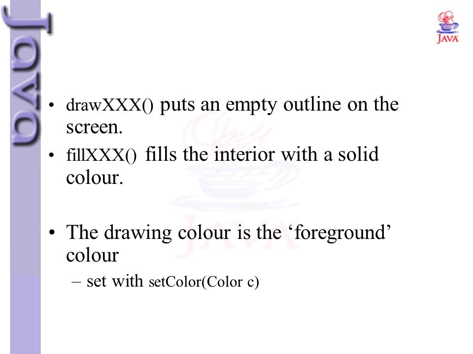 The drawing colour is the 'foreground' colour