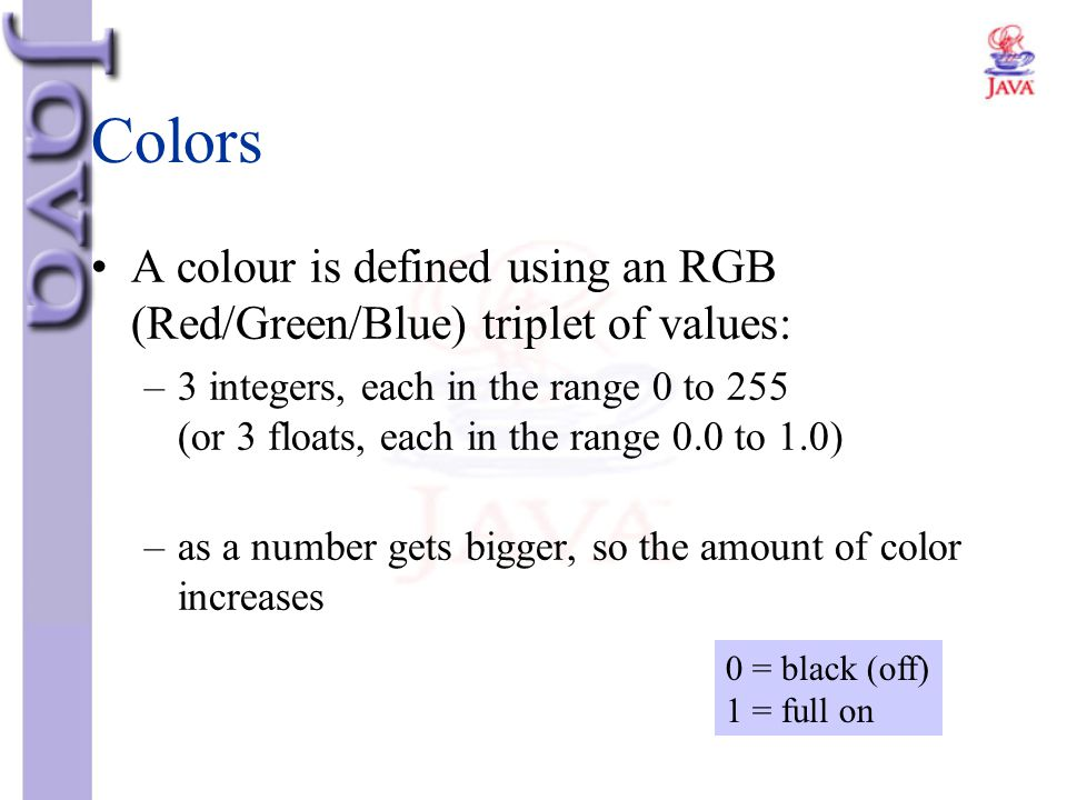 Colors A colour is defined using an RGB (Red/Green/Blue) triplet of values: