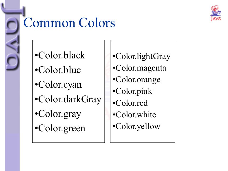 Common Colors Color.black Color.blue Color.cyan Color.darkGray