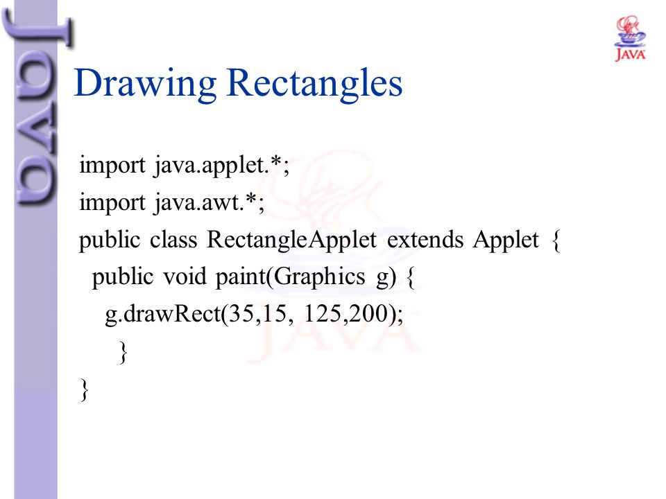 Drawing Rectangles import java.applet.*; import java.awt.*;