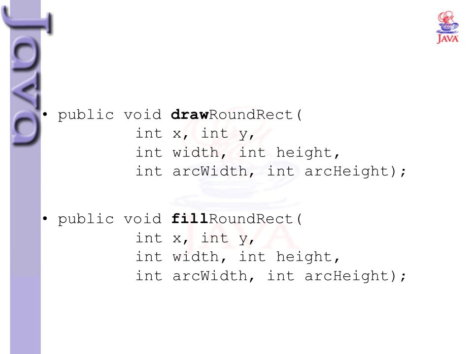 public void drawRoundRect(. int x, int y,. int width, int height,
