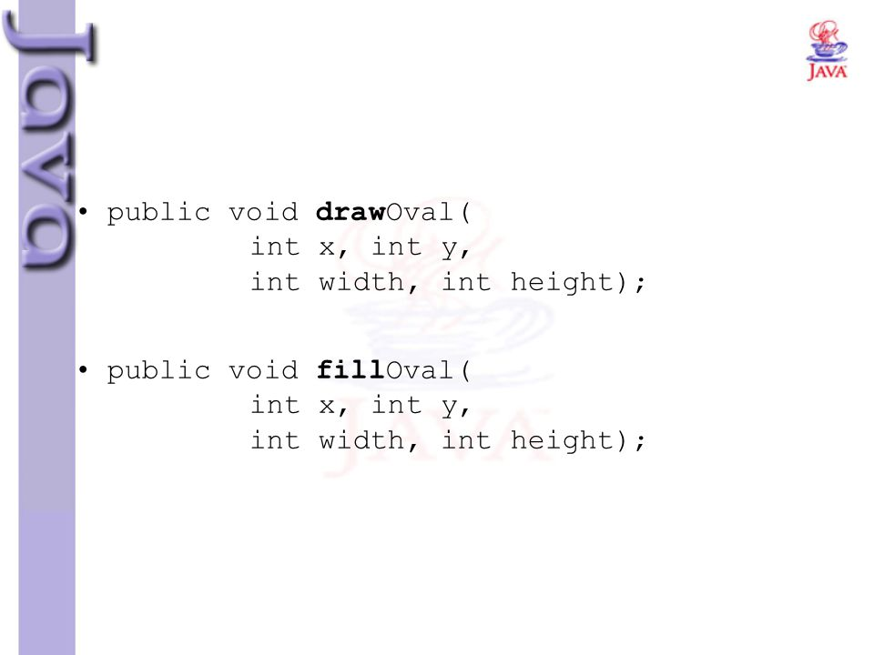 public void drawOval( int x, int y, int width, int height);