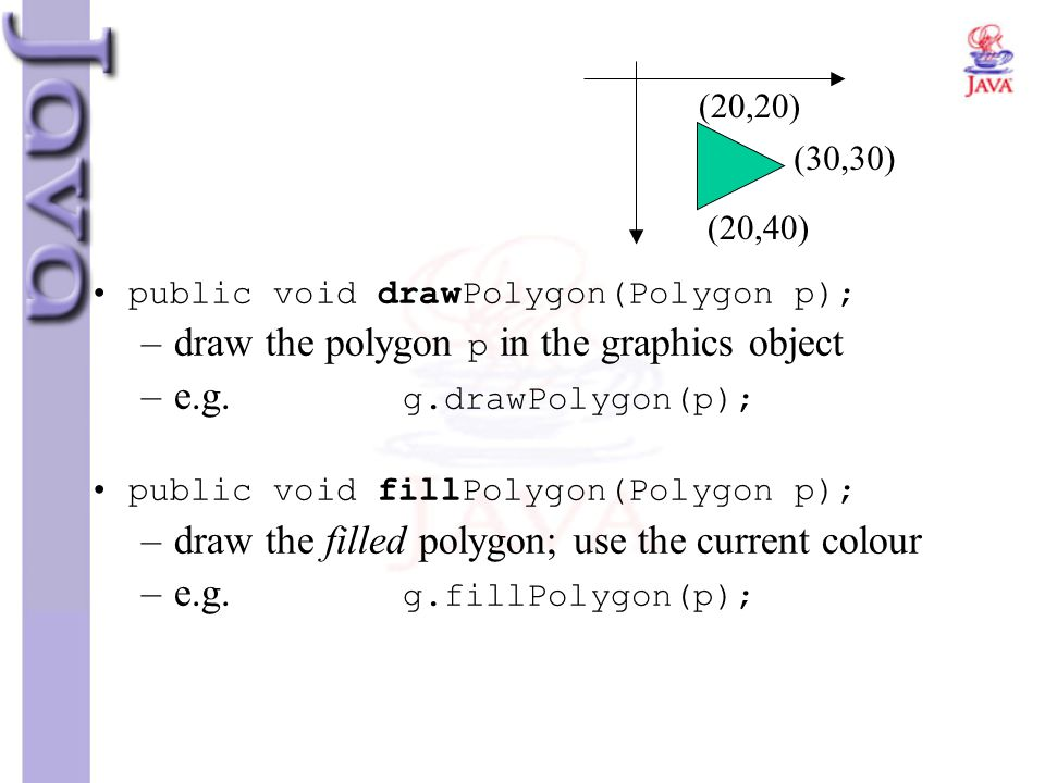 draw the polygon p in the graphics object e.g. g.drawPolygon(p);