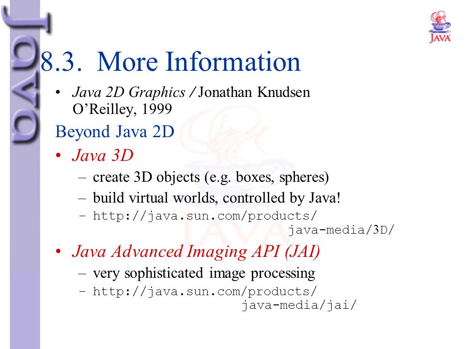 8.3. More Information Beyond Java 2D Java 3D