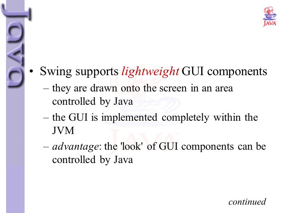 Swing supports lightweight GUI components