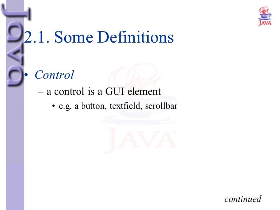2.1. Some Definitions Control a control is a GUI element