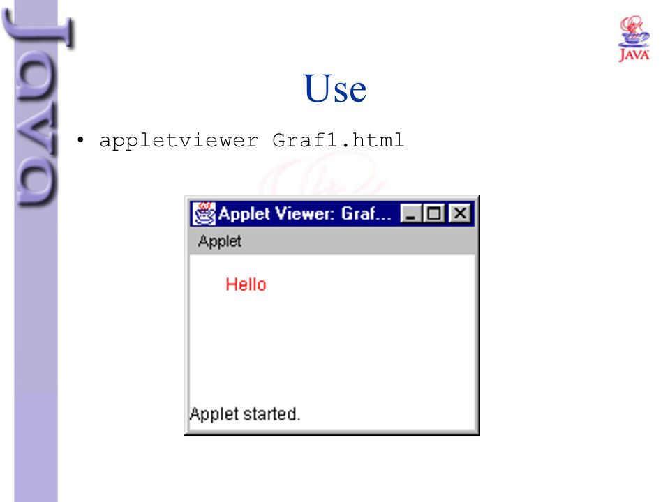 Use appletviewer Graf1.html