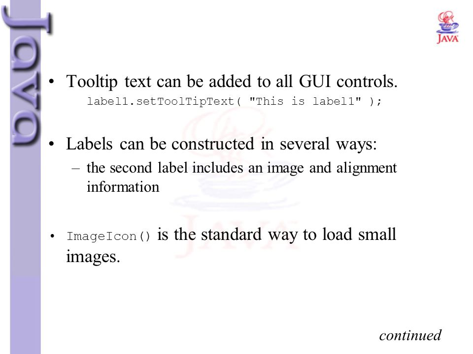 Tooltip text can be added to all GUI controls.