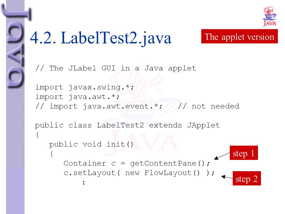 4.2. LabelTest2.java The applet version step 1 step 2