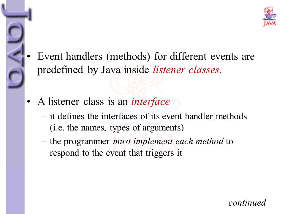 A listener class is an interface