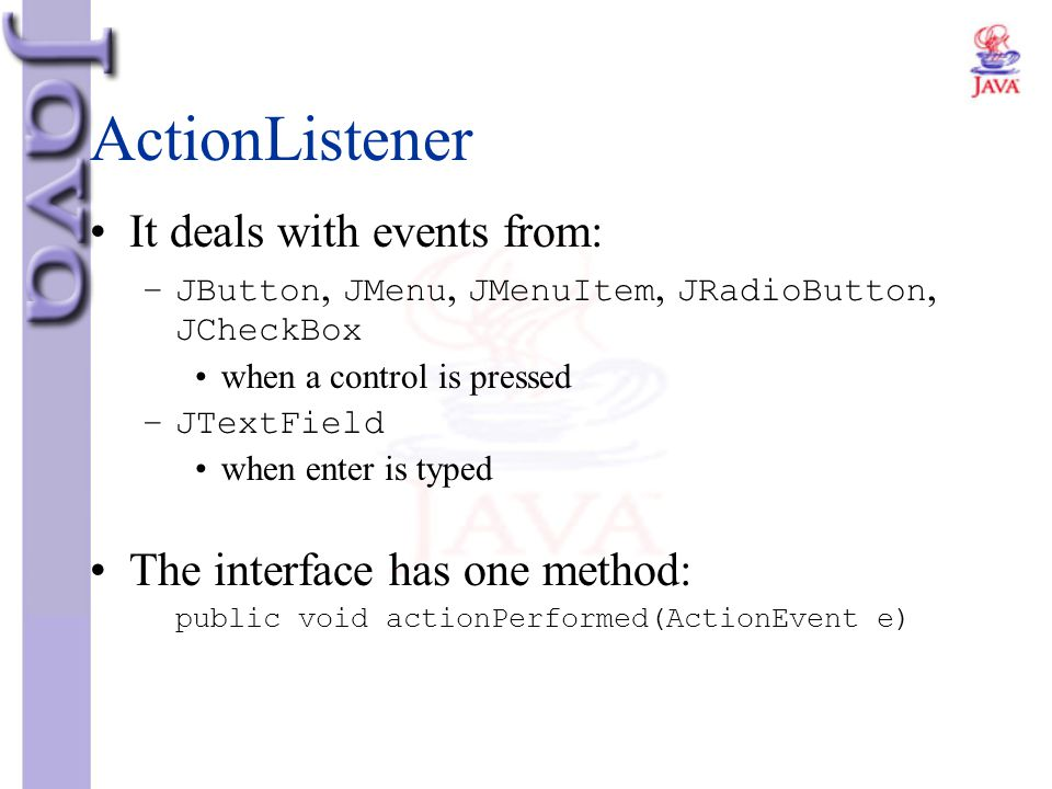 ActionListener It deals with events from: