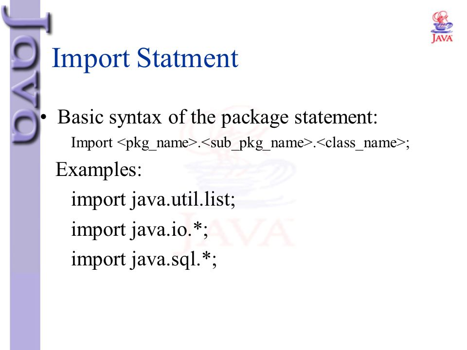 Import Statment Basic syntax of the package statement: