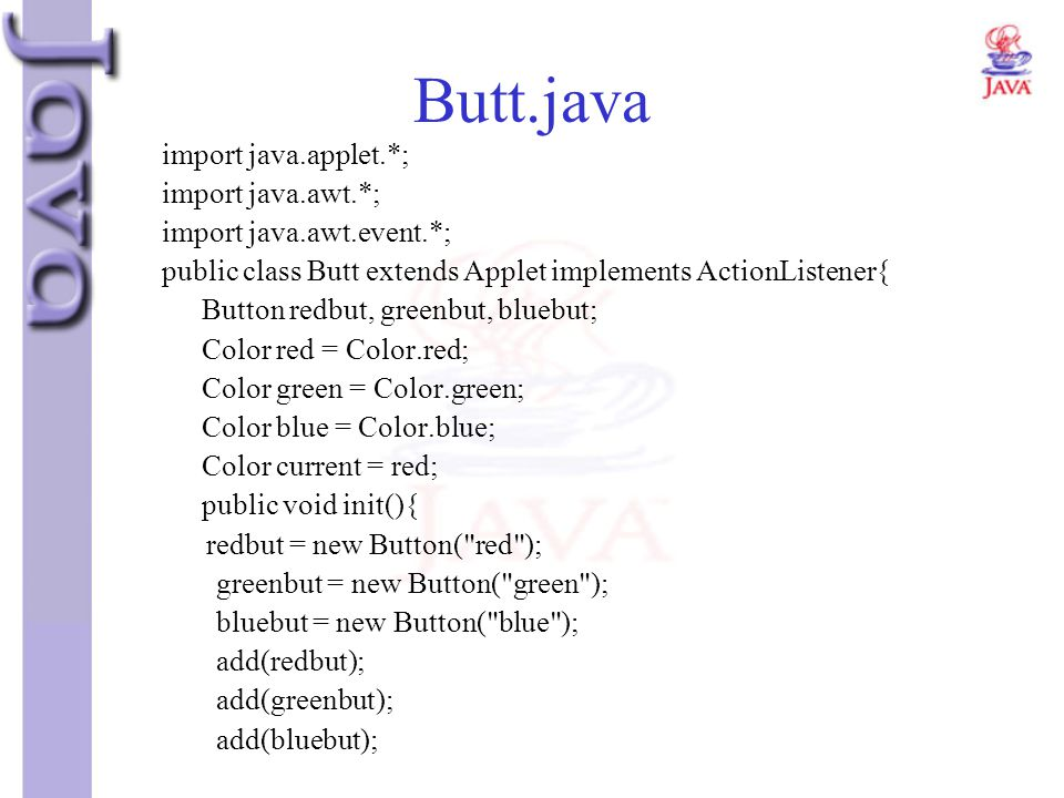 Butt.java import java.applet.*; import java.awt.*;