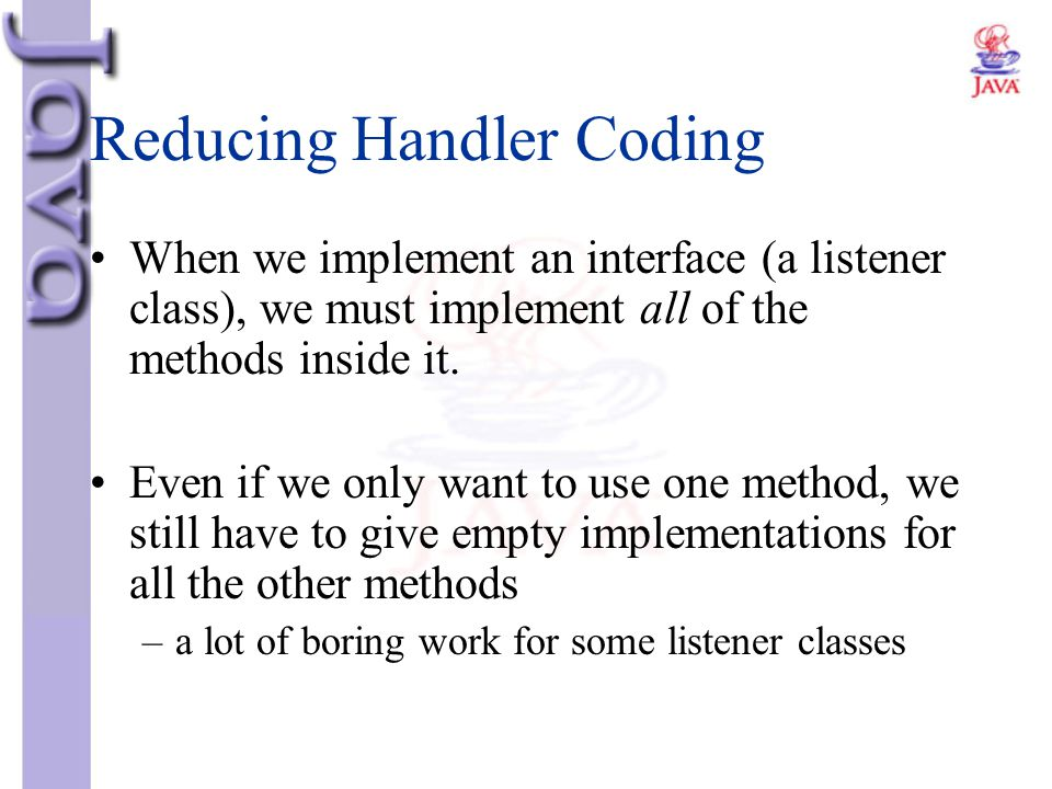 Reducing Handler Coding