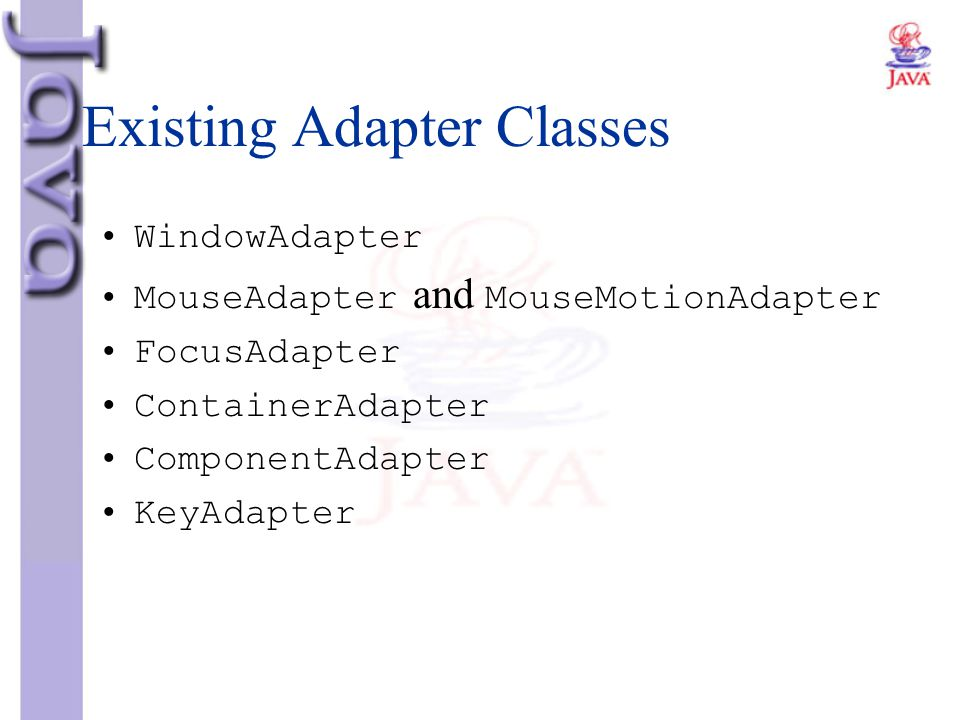 Existing Adapter Classes