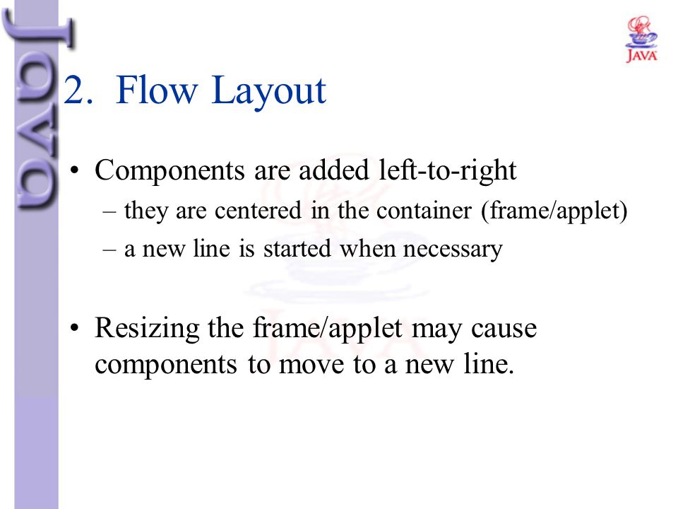 2. Flow Layout Components are added left-to-right