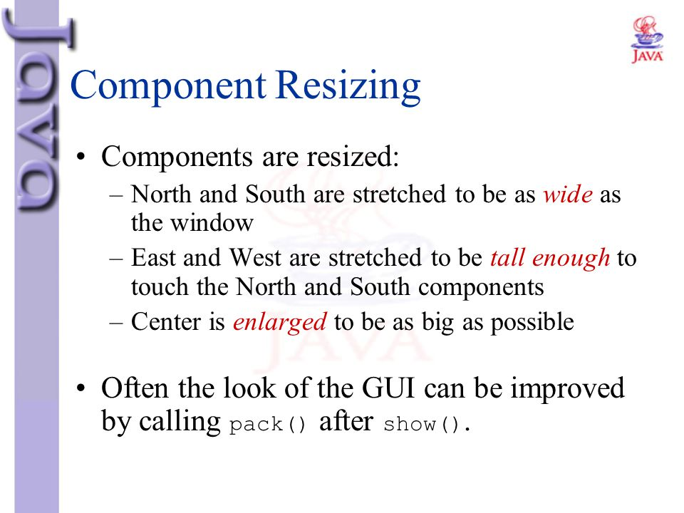 Component Resizing Components are resized: