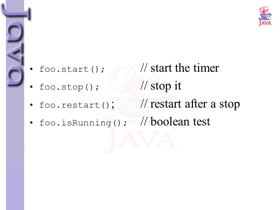 foo.start(); // start the timer
