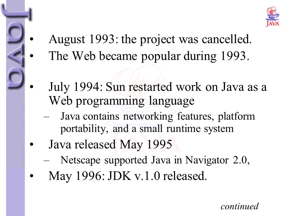 August 1993: the project was cancelled.