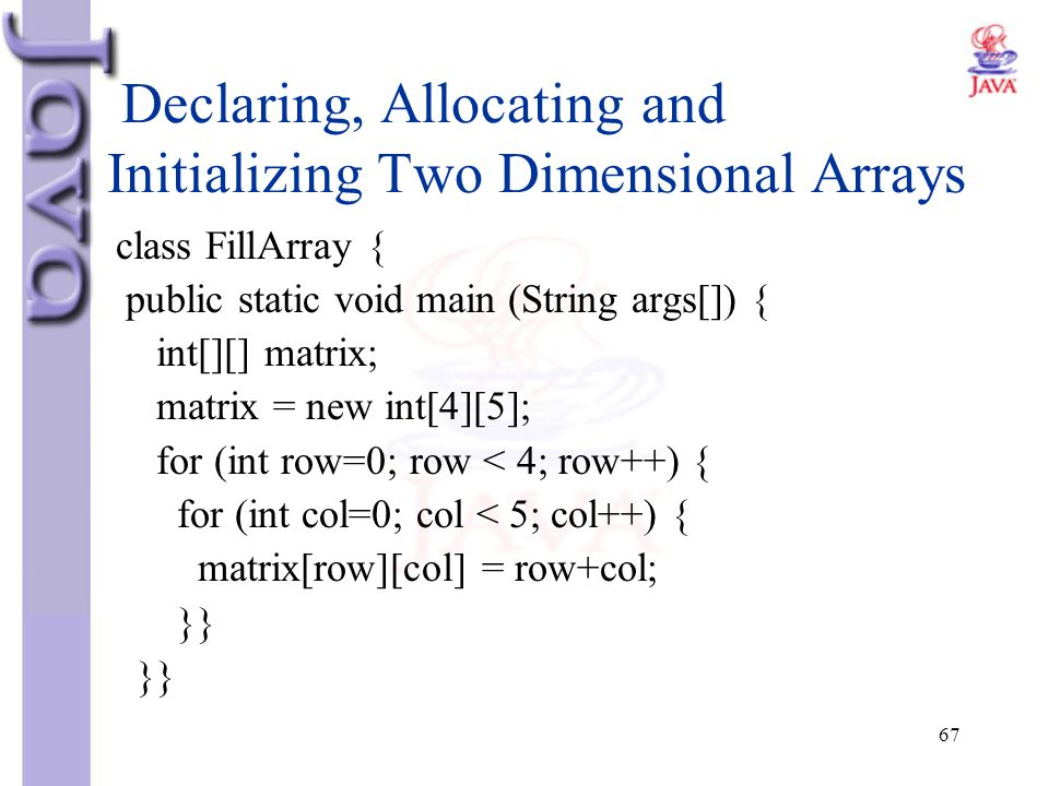 Declaring, Allocating and Initializing Two Dimensional Arrays