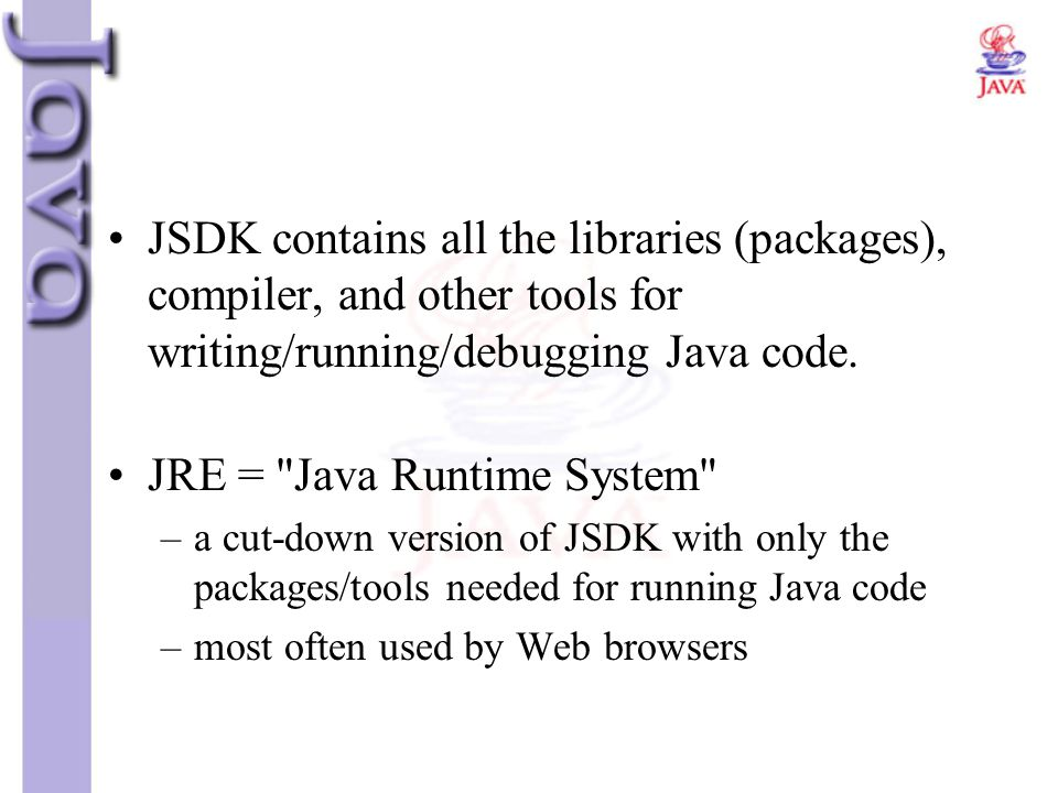 JRE = Java Runtime System