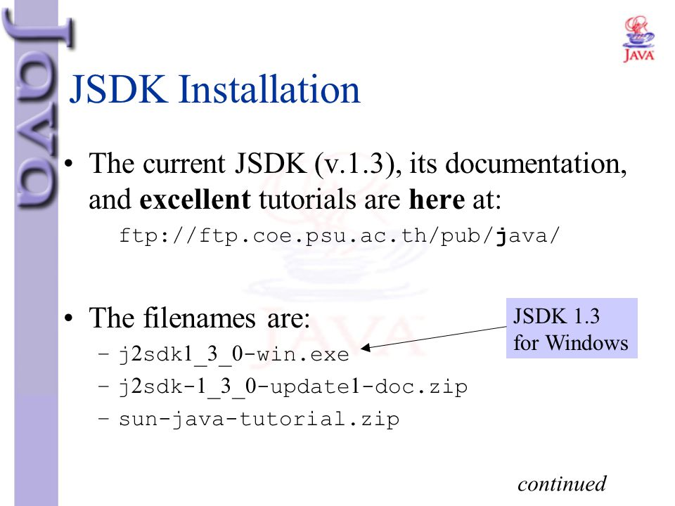 JSDK Installation The current JSDK (v.1.3), its documentation, and excellent tutorials are here at:
