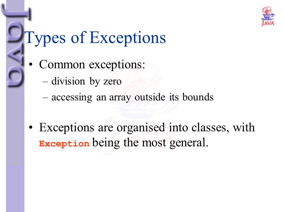 Types of Exceptions Common exceptions: