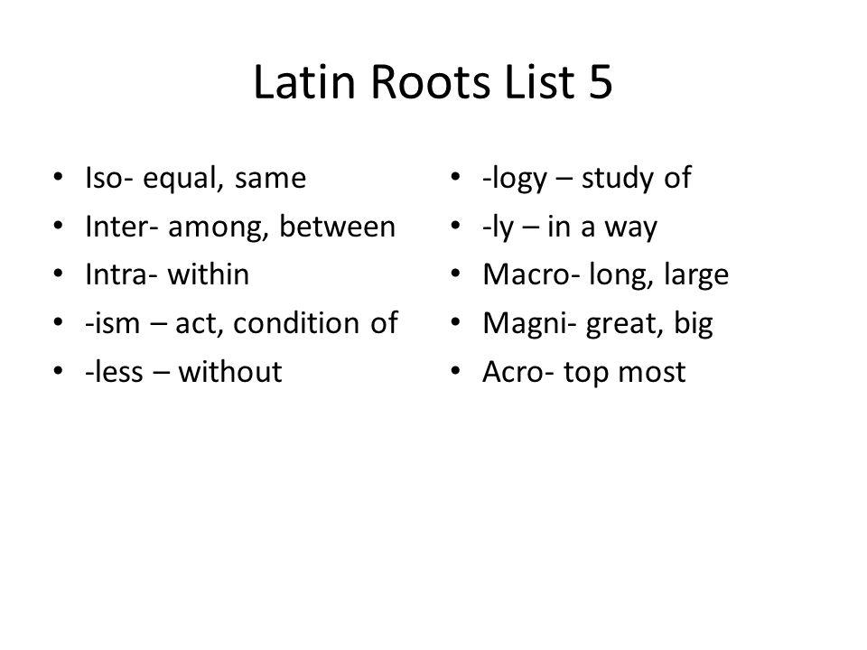 Latin Roots List 5 Iso- equal, same Inter- among, between