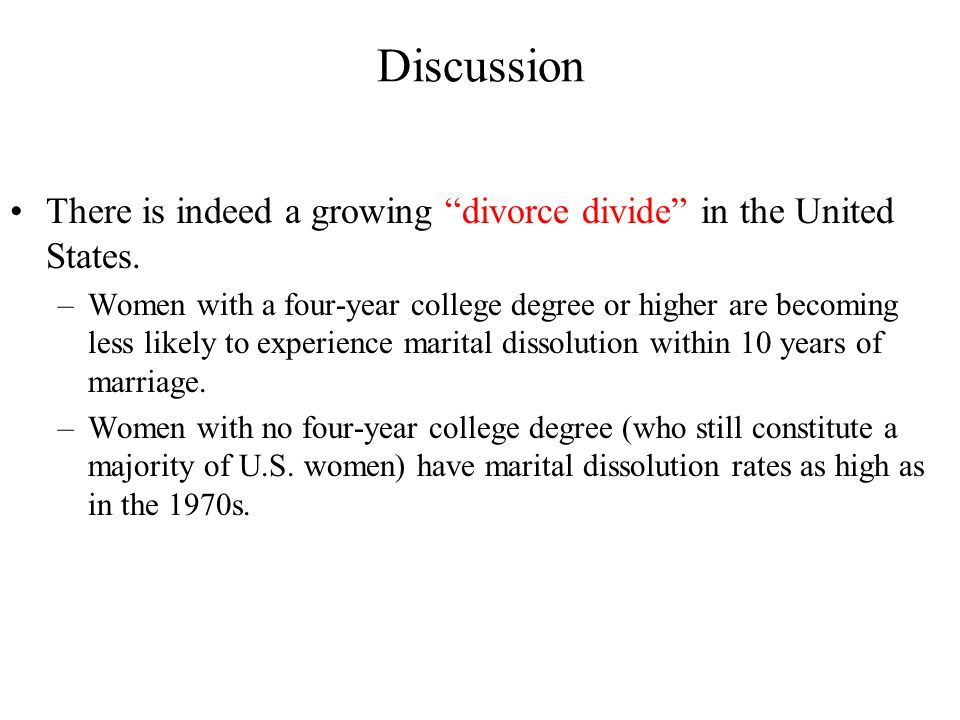 Discussion There is indeed a growing divorce divide in the United States.