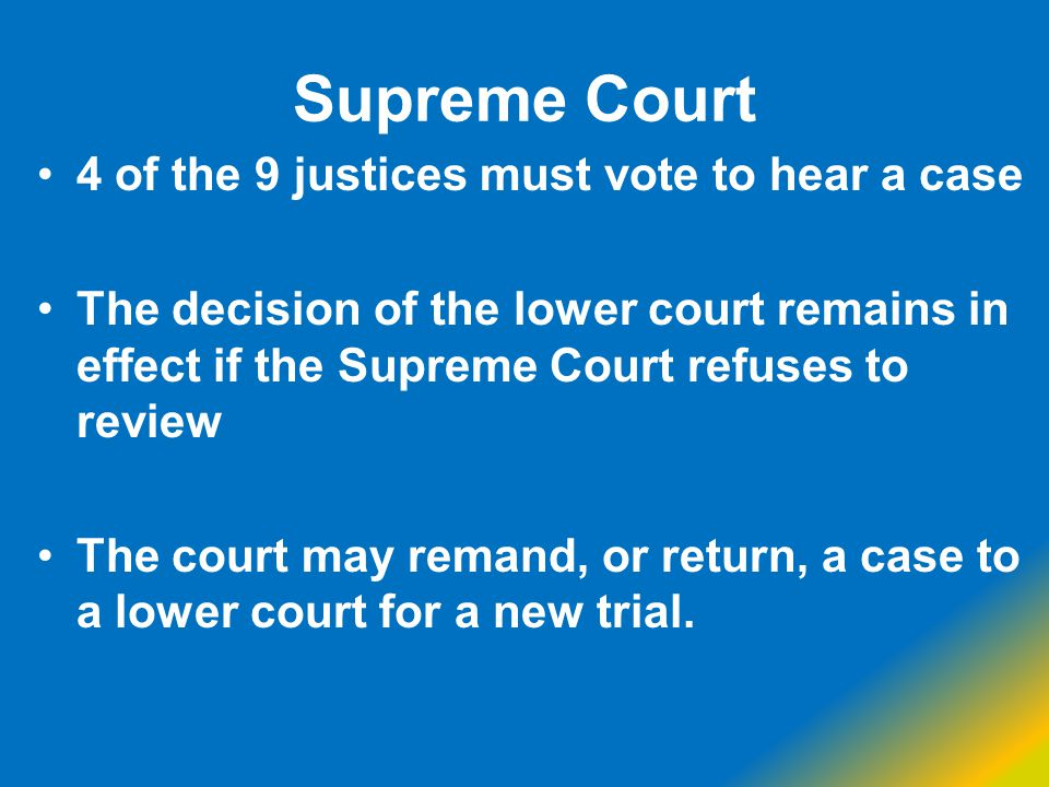 Supreme Court 4 of the 9 justices must vote to hear a case